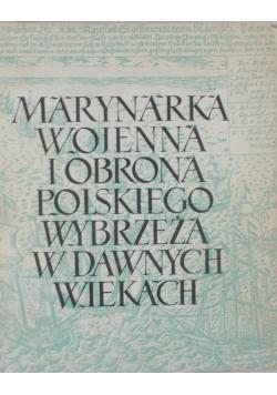 Marynarka Wojenna i obrona polskiego Wybrzeża w dawnych wiekach