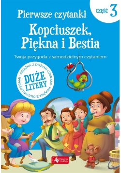 Pierwsze czytanki cz.3 Kopciuszek, Piękna i Bestia