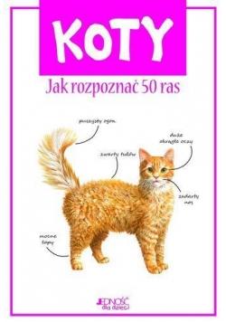Koty. Jak rozpoznać 50 ras