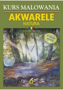 Kurs malowania. Akwarele. Natura Wyd.II