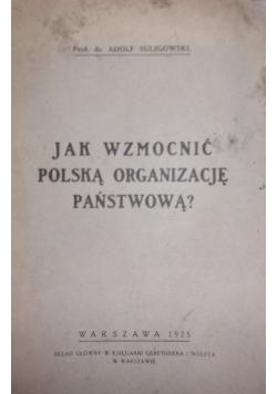 Jak wzmocnić polską organizację państwową, 1925r.