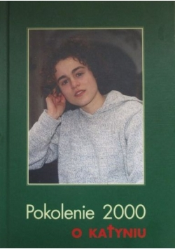Pokolenie 2000 o Katyniu