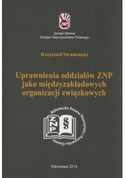 Uprawnienia oddziałów ZNP jako międzyzakładowych organizacji związkowych