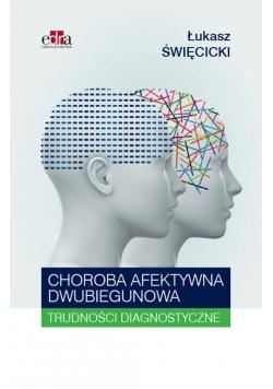 Choroba afektywna dwubiegunowa Trudności diagnostyczne