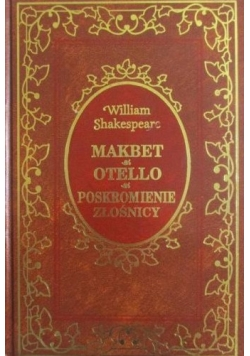 Makbet.Otello.Poskromienie złośnicy