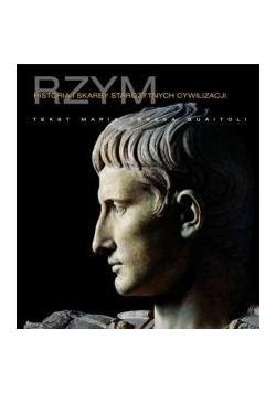 Rzym. Historia i skarby antycznych cywilizacji