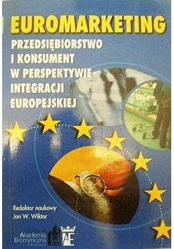 Euromarketing. Przedsiębiorstwo i konsument w perspektywie integracji europejskiej