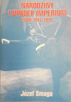 Narodziny i upadek Imperium ZSRR 1917-1991