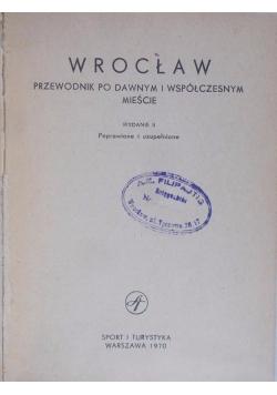 Wrocław, przewodnik po dawnym i współczesnym  mieście