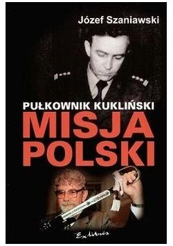 Pułkownik Kukukliński misja polski