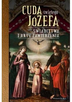 Cuda Świętego Józefa. Świadectwa i akty... cz.2