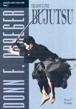 Tradycyjne bujutsu. Japońskie sztuki...T.1