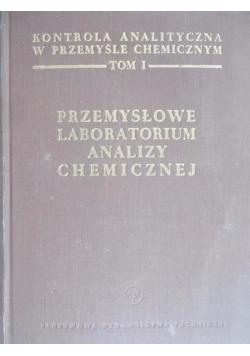 Kontrola analityczna w przemyśle chemicznym - Przemysłowe laboratorium analizy chemicznej, Tom I