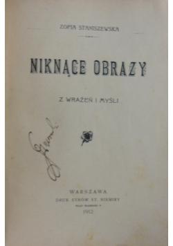 Niknące obrazy, 1912r.