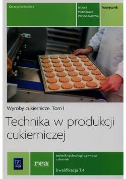 Technika w produkcji cukierniczej Podręcznik Tom 1 Technik technologii żywności cukiernik T.4