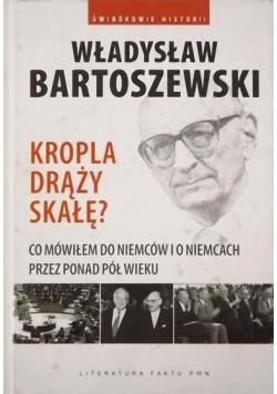 Bartoszewski Władysław - Kropla drąży skałę?