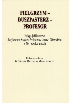 Pielgrzym - Duszpasterz - Profesor