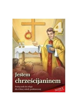 Religia SP 4 podr. Jestem Chrześcijaninem WDS, NOWA