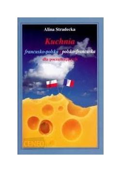 Kuchnia francusko - polska i polsko - francuska dla początkujących
