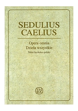 Opera omnia. Dzieła wszystkie. Tekst łacińsko-polski