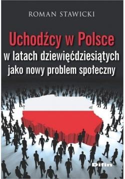 Uchodźcy w Polsce w latach dziewięćdziesiątych...