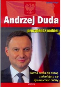 Andrzej Duda. Prezydent z nadziei w.2016