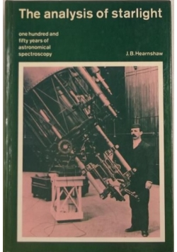 The Analysis of Starlight: One Hundred and Fifty Years of Astronomical Spectroscopy