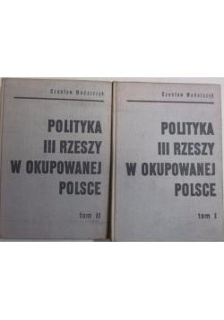 Polityka III Rzeszy w okupowanej Polsce, t. I-II