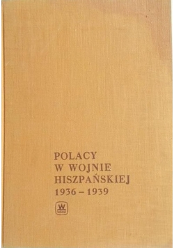 Polacy w wojnie hiszpańskiej 1936-1939