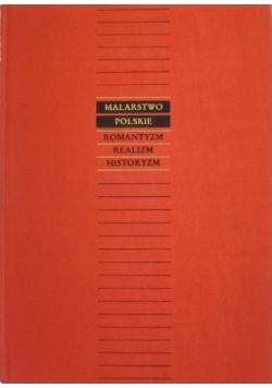 Malarstwo polskie: Romantyzm, historyzm, realizm