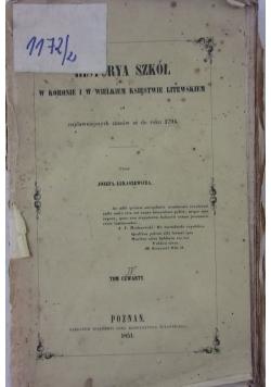 Historya szkół w koronie i w Wielkim Księstwie Litewskim, Tom IV,  1851 r.
