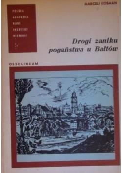 Drogi zaniku pogaństwa u Bałtów