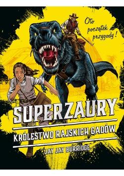 Superzaury 1 Królestwo Rajskich Gadów