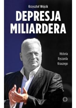 Depresja miliardera. Historia Ryszarda Krauzego