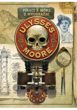 Ulysses Moore 15 Piraci z Mórz Wyobraźni