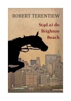 Stąd aż do Brighton Beach, Nowa