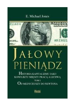 Jałowy pieniądz T.1 Od Medyceuszy do Newtona