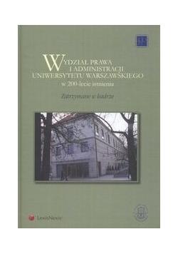 Wydział Prawa i Administracji Uniwersytetu Warszawskiego w 200-lecie istnienia
