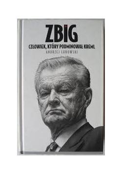 Zbig, człowiek, który podminował Kreml