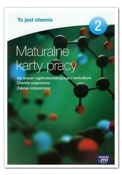 Maturalne karty pracy 2. Chemia organiczna, zakres rozszerzony, nowa