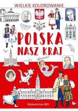 Wielkie kolorowanie. Polska. Nasz kraj