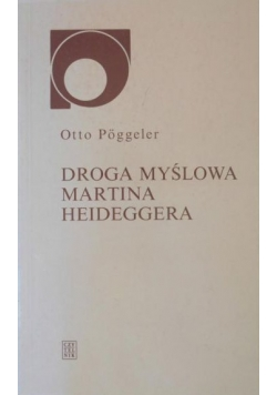 Droga myślowa Martina Heideggera