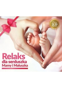 Relaks dla Serduszka Mamy i Maluszka CD