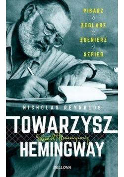 Towarzysz Hemingway. Pisarz, żeglarz, żołnierz...