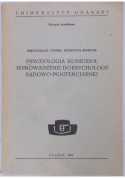 Psychologia Kliniczna: Wprowadzenie do Psychologii Sądowo-Penitencjarnej