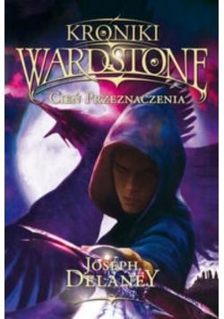Kroniki Wardstone T.8 Cień przeznaczenia