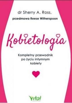 Kobietologia - kompletny przewodnik po życiu...