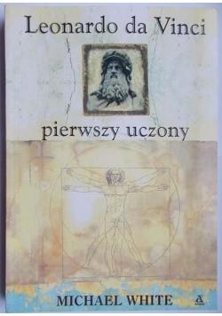 Leonardo da Vinci pierwszy uczony