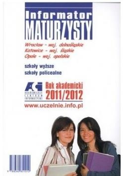 Informator maturzysty, rok akademicki 2011/2012