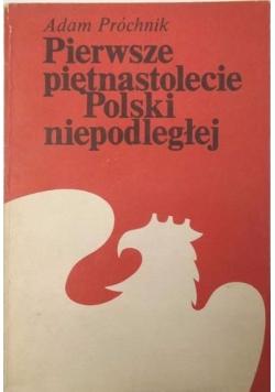 Pierwsze piętnastolecie Polski niepodległej